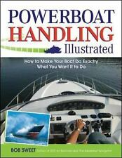 Powerboat Handling Illustrated: How to Make Your Boat Do Exactly What You Want I