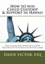 How to Win Child Custody and Support in Hawaii : Alllegaldocuments. com by...