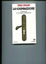 Paul Nizan # LA COSPIRAZIONE # Mondadori 1981 # 1A ED.