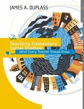 Teaching Elementary Social Studies: What Every Teacher Should Know
