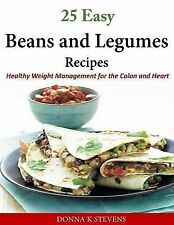 25 Easy Beans and Legumes Recipes : Healthy Weight Management for the Colon...