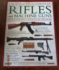 RIFLES and MACHINE GUNS - World Encyclopedia - Illustrated Guide to 500 Firearms