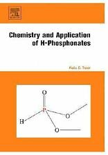 Chemistry and Application of H-Phosphonates, Troev, Kolio D., New Book