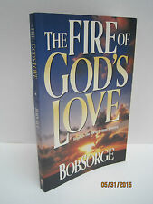 The Fire of God's Love by Bob Sorge