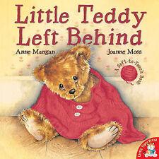 Little Teddy Left Behind, Anne Mangan, Joanne Moss