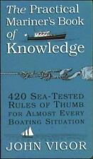 The Practical Mariner's Book of Knowledge: 420 Sea-Tested Rules of Thumb for Alm