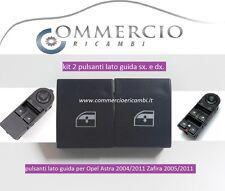 pulsantiera pulsanti Opel Astra 2004/2011 Zafira 2005/2011 lato guida sx. e dx.