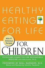 Healthy Eating for Life for Children by Physicians Committee for Responsible...