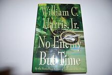 No Enemy but Time by William C., Jr. Harris 2002 Hardcover 1st/1st Signed