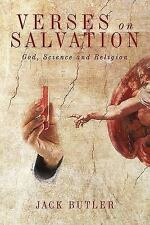 NEW - Verses on Salvation: God, Science and Religion by Butler, Jack