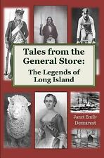 Tales from the General Store : The Legends of Long Island by Janet Demarest...