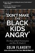 'Don't Make the Black Kids Angry': The hoax of black victimization and those who