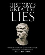 History's Greatest Lies: The Startling Truths Behind World Events our History Bo