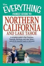 The Everything Family Guide to Northern California and Lake Tahoe: A complete gu