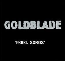 Rebel Songs by Goldblade (CD, Oct-2005, Anarchy Music)