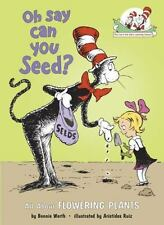 Oh Say Can You Seed?: All About Flowering Plants Cat in the Hat's Learning Libr
