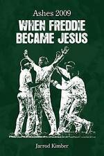 Ashes 2009: When Freddie Became Jesus, By Jarrod Kimber,in Used but Acceptable c