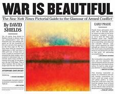 War Is Beautiful : A Pictorial Guide to the Glamour of Armed Conflict by...