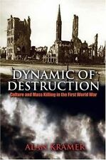 Dynamic of Destruction: Culture and Mass Killing in the First World War Making