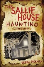 NEW - The Sallie House Haunting: A True Story by Pickman, Debra Lyn
