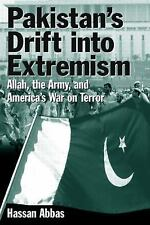 Pakistan's Drift into Extremism : Allah, the Army, and America's War on...