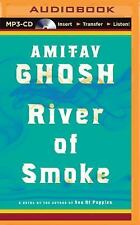 The Ibis Trilogy: River of Smoke Bk. 2 by Amitav Ghosh (2015, MP3 CD,...