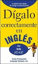 DIGALO CORRECTAMENTE EN INGLES: Say It Right In English Say It Right! Series)