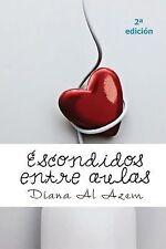 Escondidos Entre Aulas by Diana Al Azem (2013, Paperback)