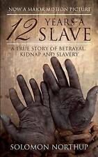 12 Years a Slave: A True Story of Betrayal, Kidnap and Slavery by Solomon North…