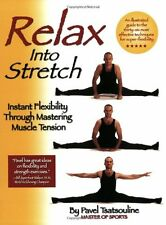 Relax into Stretch: Instant Flexibility Through Mastering Muscle Tension-Pavel T