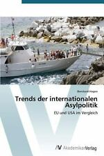 Trends der Internationalen Asylpolitik by Bernhard Hagen and Hagen Bernhard...