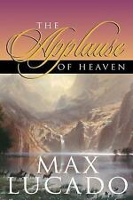 new book:The Applause of Heaven,Max Lucado-imagine how much Jesus really loves u