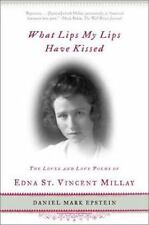 What Lips My Lips Have Kissed: The Loves and Love Poems of Edna St. Vincent Mill