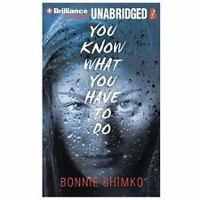 You Know What You Have to Do by Bonnie Shimko (2013, MP3 CD, Unabridged)