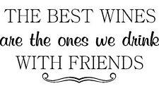 THE BEST WINES - FRIENDS Vinyl Decal Home Art Decor Quote Lettering Words