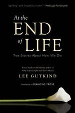 At the End of Life : True Stories about How We Die (2012, Paperback)