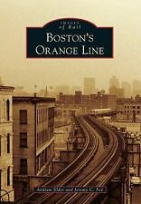 Images of Rail: Boston's Orange Line by Jeremy C. Fox and Andrew Elder (2013,...