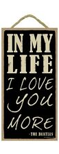 "IN MY LIFE I LOVE YOU MORE The Beatles Primitive Wood Hanging Sign 5"" x 10"""