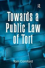 NEW - Towards a Public Law of Tort by Cornford, Tom