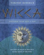 Wicca: Another Year and a Day 366 Days of Magical Practice in t... 9780738745503