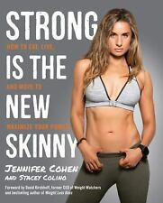 Strong Is the New Skinny : The Mind, Body, and Food Plan to Reclaim Your...