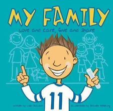 My Family: Love and Care, Give and Share All about Me