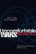 Uncomfortable Wars Revisited (International and Security Affairs Series)