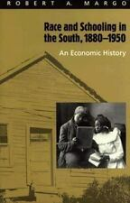 Race and Schooling in the South, 1880-1950: An Economic History (Natio-ExLibrary