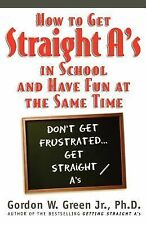 How to Get Straight A's...And Have Fun at the Same Time