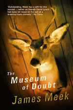 The Museum of Doubt, James Meek
