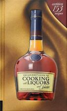 The Gourmet's Guide to Cooking with Liquors and Spirits : Extraordinary...