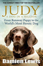 Judy: A Dog in a Million by Damien Lewis - New paperback book
