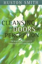 Cleansing the Doors of Perception: The Religious Significance of Entheogenic Pla