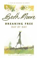 Breaking Free Day by Day: A Year of Walking in Liberty by Beth Moore (2007, H...
